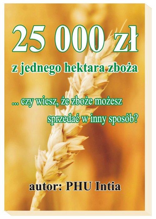 25 000 zł z hektara zboża