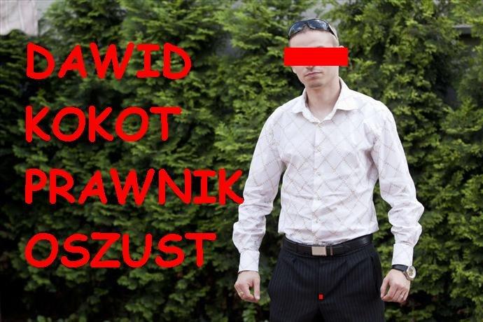 Dawid Kokot Prawnik Adwokat Oszust Lubliniec Opole Ostrzegam !