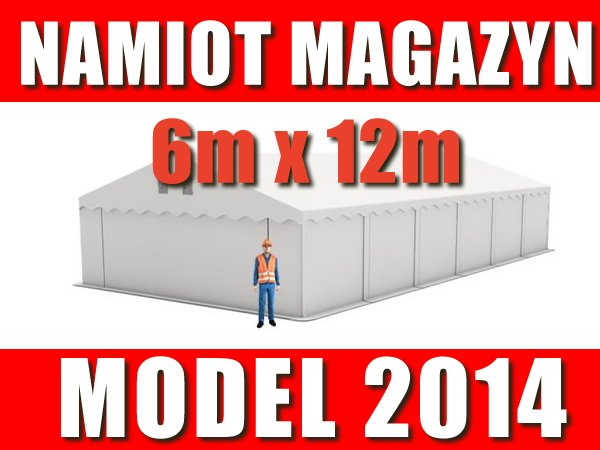 Namiot Magazynowy 6m x 12m STANDARD PLUS - nowy model