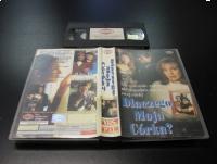 DLACZEGO MOJA CÓRKA  - VHS - Opole 0335