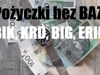 Pożyczki on-line bez BIK, BIG, KRD, ERIF bez pytań o dochód i pracę, dla zadłużonych
