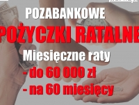 Super wysokie pozabankowe pożyczki ratalne - 60 000 zł na 60 m-cy przez internet