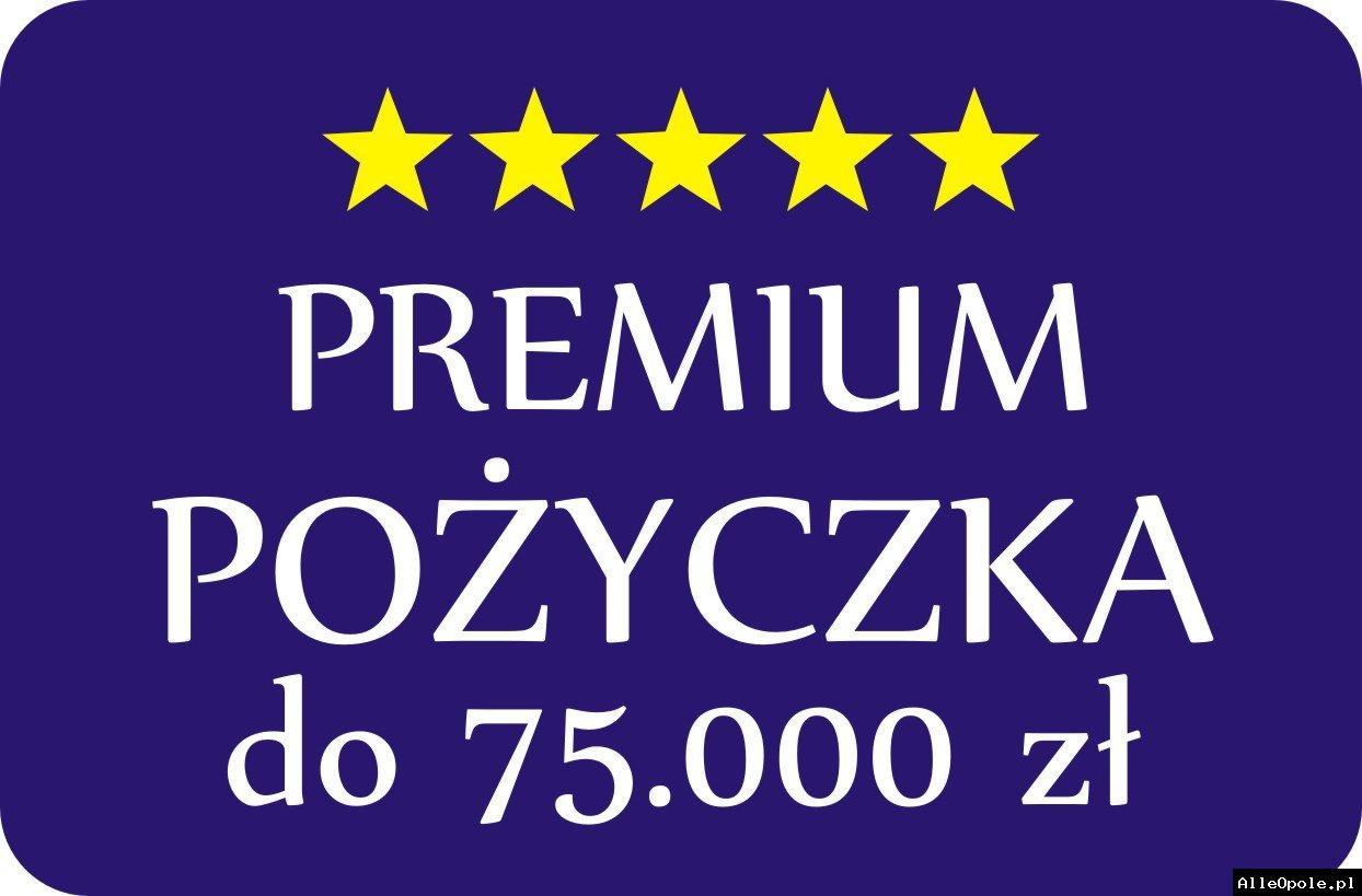 Premium P O Ż Y C Z K I pozabankowe do 75 tys. zł