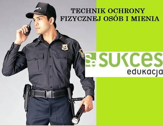 Sukces Edukacja Technik ochrony fizycznej osób i mienia